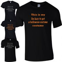 Too Lazy To Get A Halloween Costume T-Shirt - Funny Fancy Dress Party Gift Top